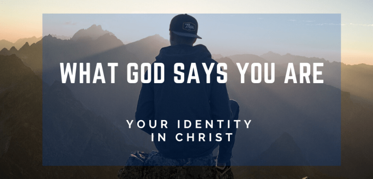 Your Identity In Christ – 9 things God Says About You