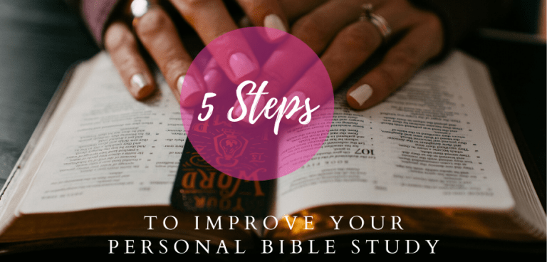 5 Steps To Improve Your Personal Bible Study