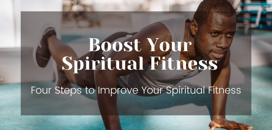Developing our spiritual fitness with practice and discipline